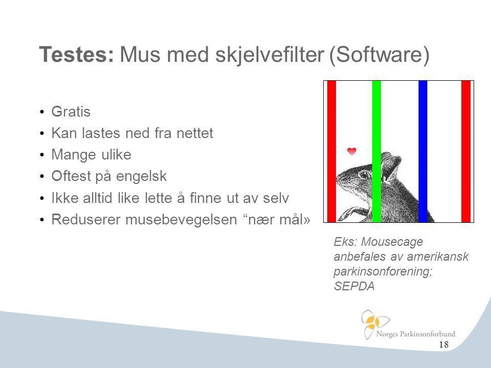 Testes: Mus med skjelvefilter (Software) • Gratis • Kan lastes ned fra nettet • Mange ulike • Oftest på engelsk • Ikke alltid like lette å finne ut av