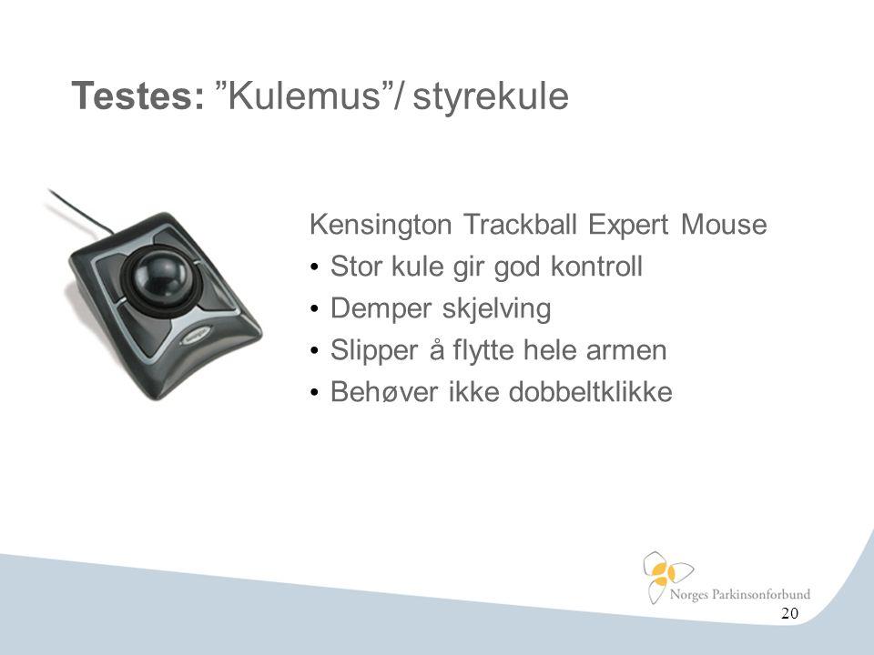 """Testes: """"Kulemus""""/ styrekule Kensington Trackball Expert Mouse • Stor kule gir god kontroll • Demper skjelving • Slipper å flytte hele armen • Behøver"""