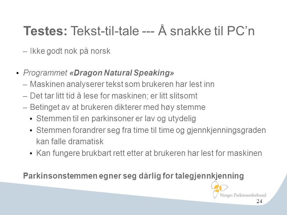 Testes: Tekst-til-tale --- Å snakke til PC'n – Ikke godt nok på norsk • Programmet «Dragon Natural Speaking» – Maskinen analyserer tekst som brukeren