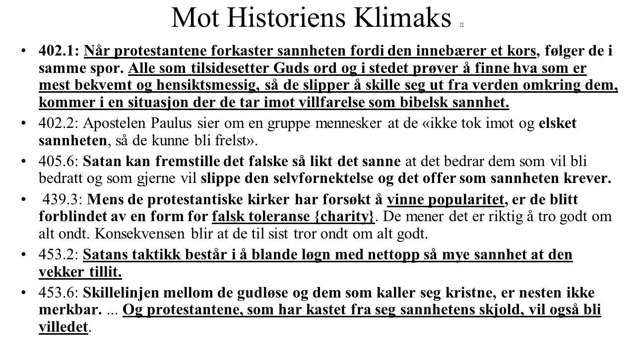 Mot Historiens Klimaks II •402.1: Når protestantene forkaster sannheten fordi den innebærer et kors, følger de i samme spor. Alle som tilsidesetter Gu