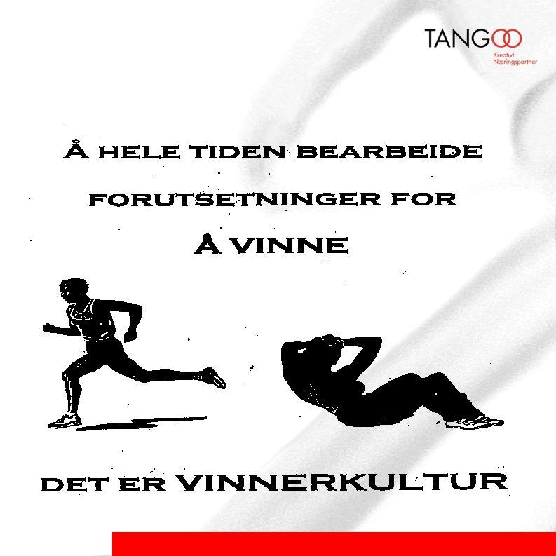 •Vinnerkultur i idrett bygger i stor grad på forståelsen av kreftene i menneskene.