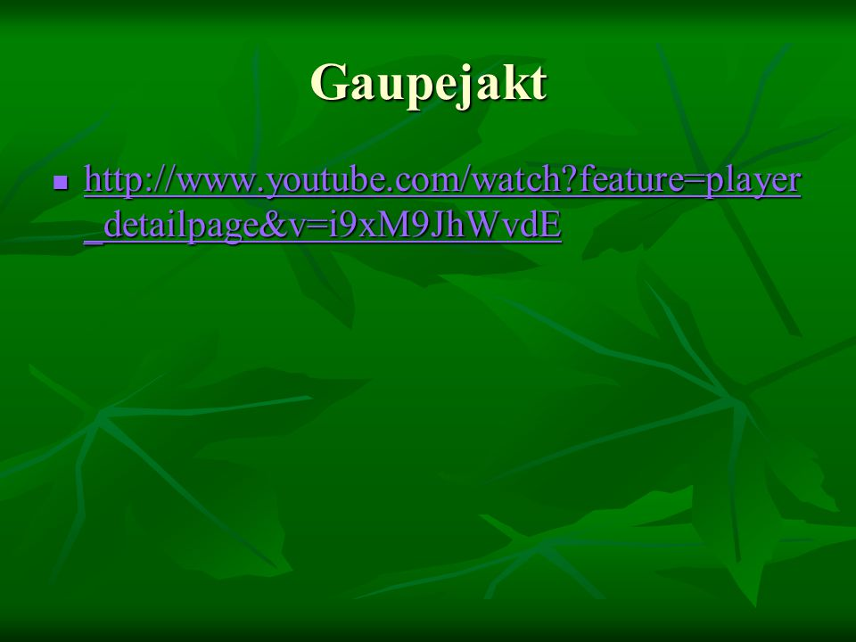 Gaupejakt  http://www.youtube.com/watch?feature=player _detailpage&v=i9xM9JhWvdE http://www.youtube.com/watch?feature=player _detailpage&v=i9xM9JhWvd