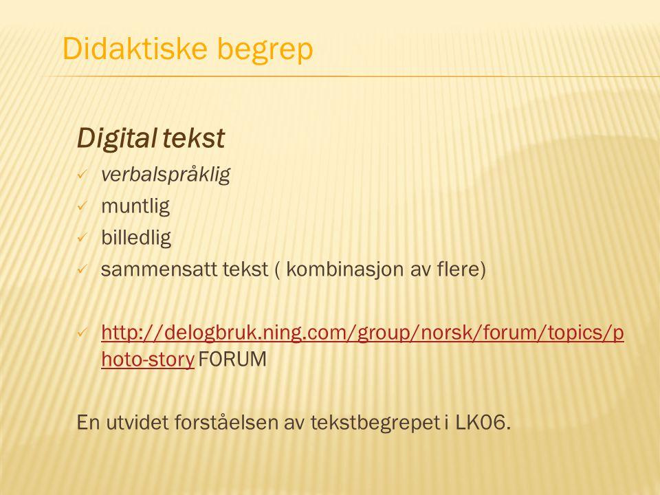 Digital tekst  verbalspråklig  muntlig  billedlig  sammensatt tekst ( kombinasjon av flere)  http://delogbruk.ning.com/group/norsk/forum/topics/p