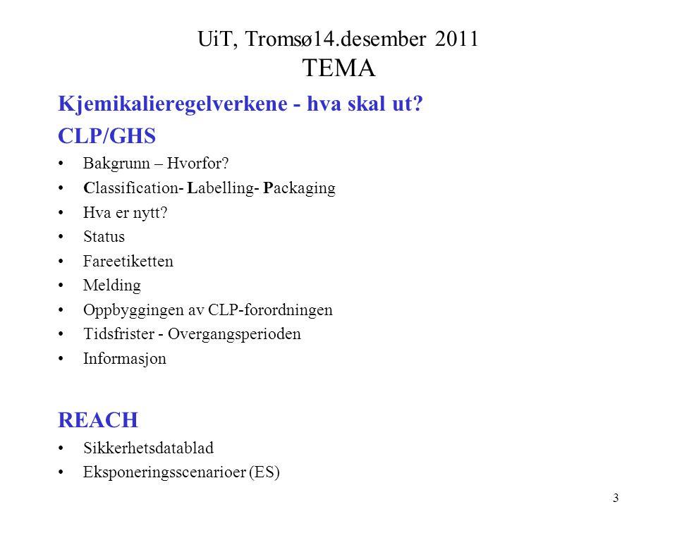 UiT, Tromsø14.desember 2011 TEMA Kjemikalieregelverkene - hva skal ut.