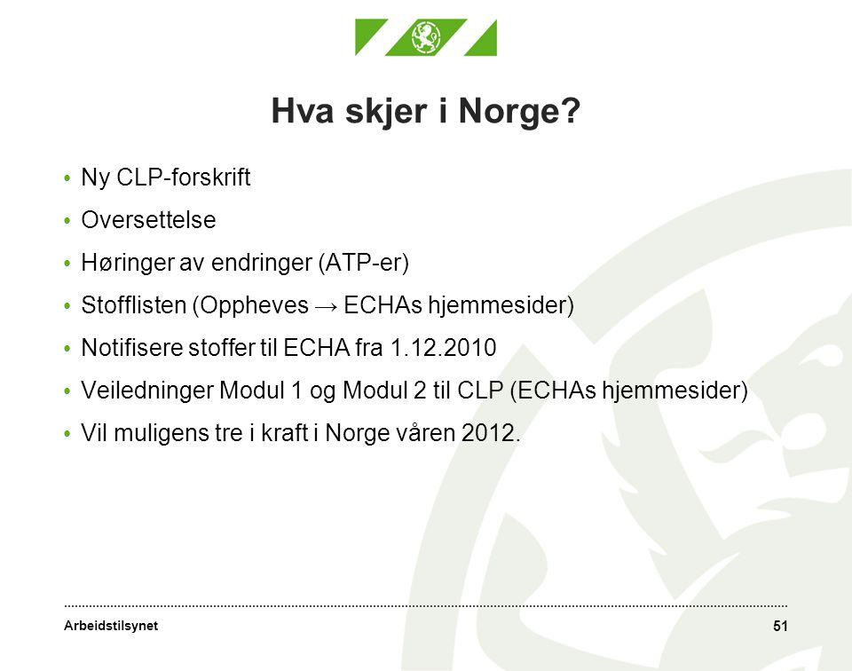 Arbeidstilsynet 51 Hva skjer i Norge.