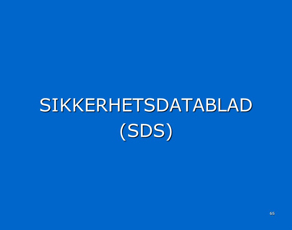 SIKKERHETSDATABLAD(SDS) 65