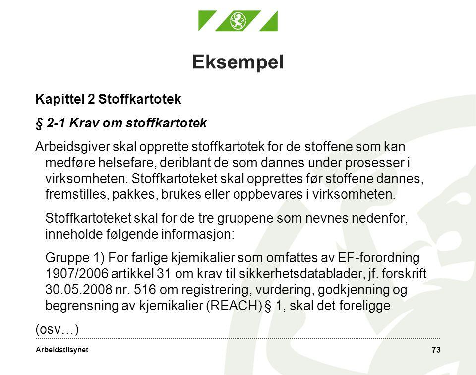 Arbeidstilsynet Eksempel Kapittel 2 Stoffkartotek § 2-1 Krav om stoffkartotek Arbeidsgiver skal opprette stoffkartotek for de stoffene som kan medføre helsefare, deriblant de som dannes under prosesser i virksomheten.