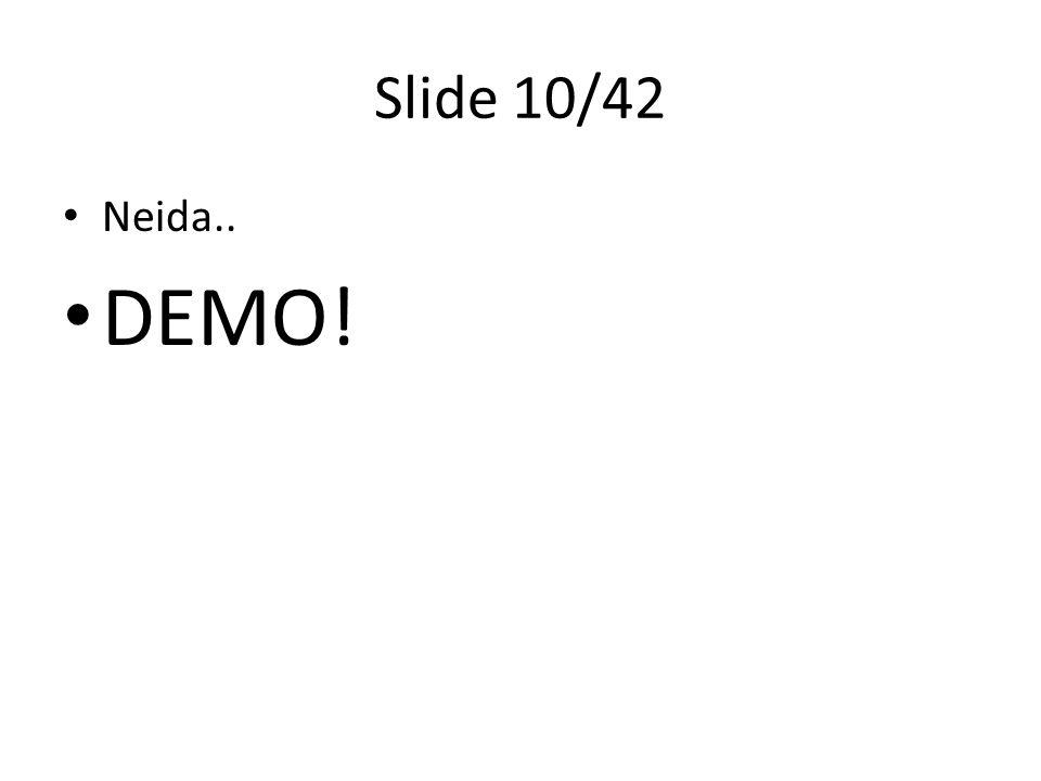 Slide 10/42 • Neida.. • DEMO!