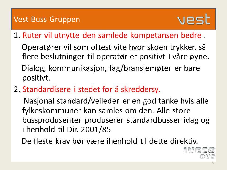 Vest Buss Gruppen 3.Ruter vil øke bruken av funksjonelle krav på bekostning av tekniske krav.