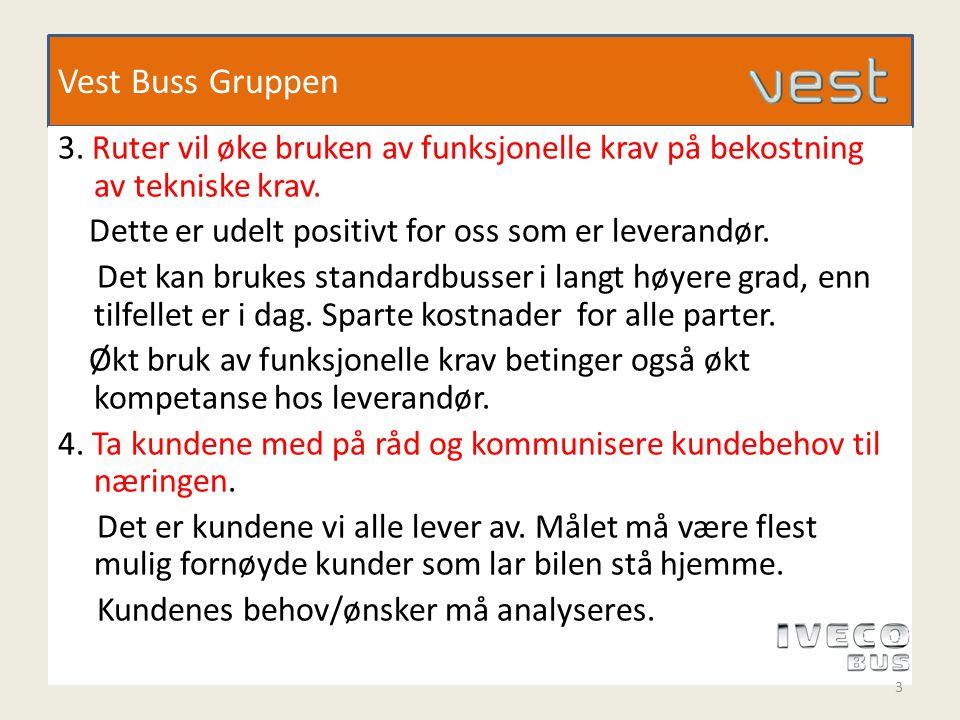 Vest Buss Gruppen 3. Ruter vil øke bruken av funksjonelle krav på bekostning av tekniske krav.
