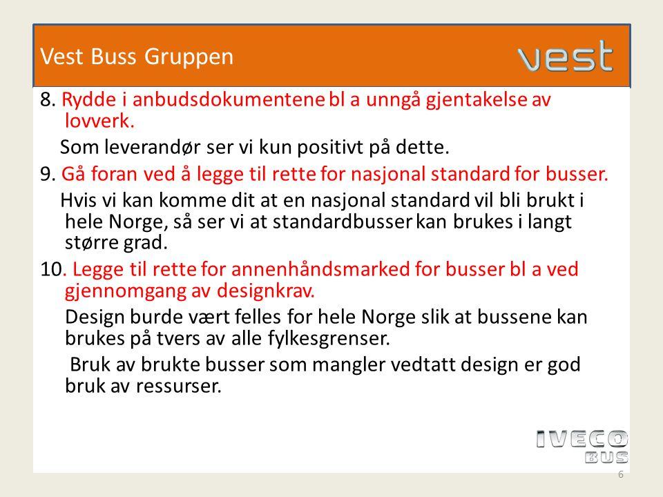 Vest Buss Gruppen 8. Rydde i anbudsdokumentene bl a unngå gjentakelse av lovverk.