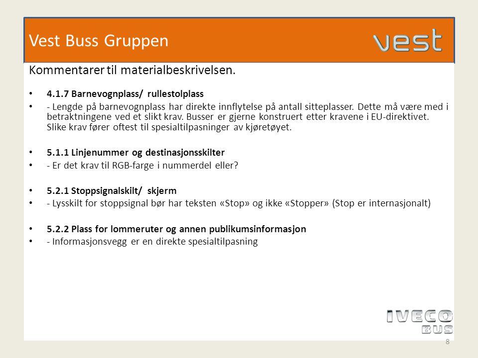 Vest Buss Gruppen • 5.3 Automatisk audiell og visuell stoppestedsannonsering • - Er dette en del av SIS-systemet.