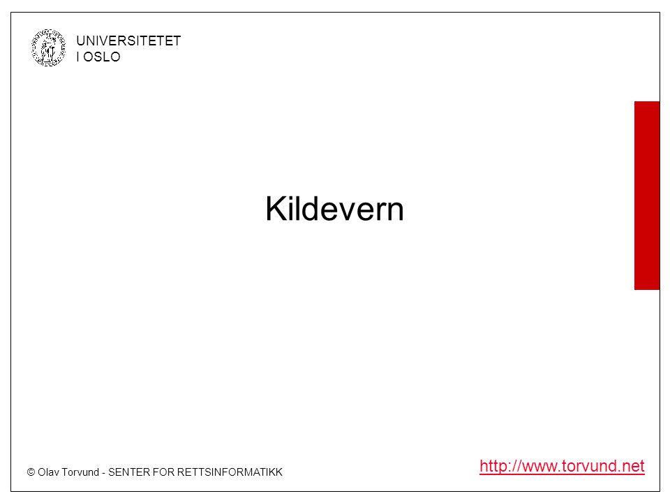 © Olav Torvund - SENTER FOR RETTSINFORMATIKK UNIVERSITETET I OSLO http://www.torvund.net Kildevern