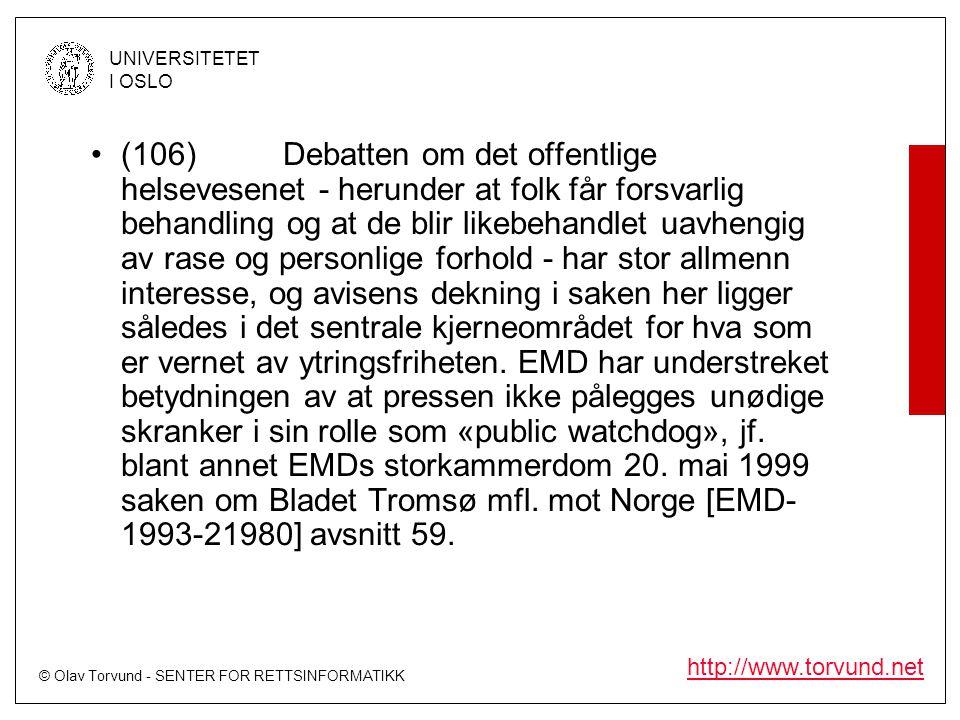 © Olav Torvund - SENTER FOR RETTSINFORMATIKK UNIVERSITETET I OSLO http://www.torvund.net •(106)Debatten om det offentlige helsevesenet - herunder at f