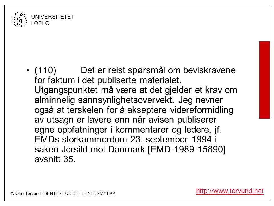 © Olav Torvund - SENTER FOR RETTSINFORMATIKK UNIVERSITETET I OSLO http://www.torvund.net •(110)Det er reist spørsmål om beviskravene for faktum i det