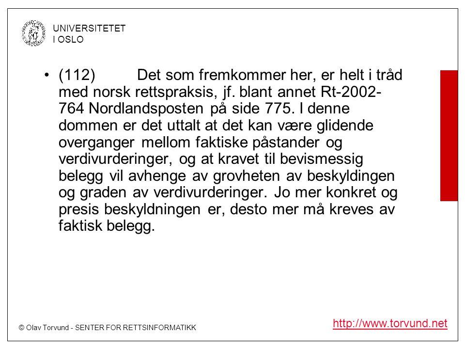© Olav Torvund - SENTER FOR RETTSINFORMATIKK UNIVERSITETET I OSLO http://www.torvund.net •(112)Det som fremkommer her, er helt i tråd med norsk rettsp