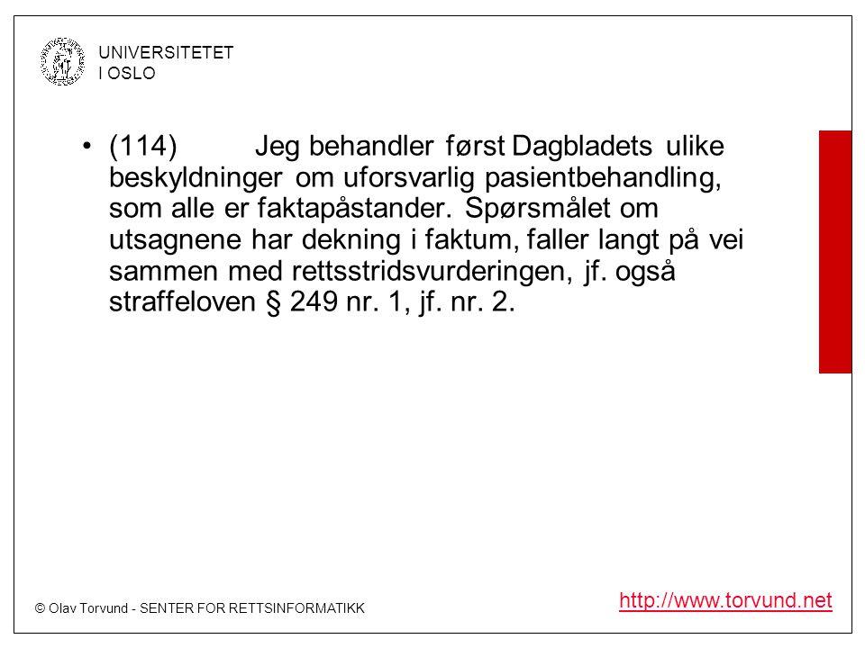 © Olav Torvund - SENTER FOR RETTSINFORMATIKK UNIVERSITETET I OSLO http://www.torvund.net •(114)Jeg behandler først Dagbladets ulike beskyldninger om u