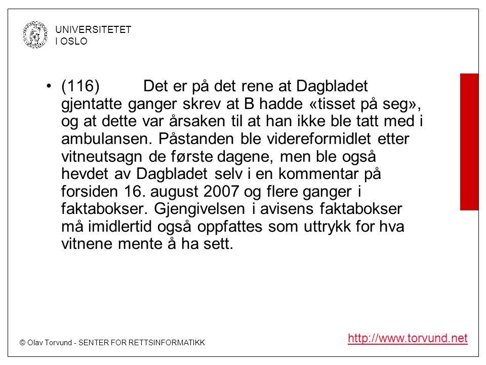 © Olav Torvund - SENTER FOR RETTSINFORMATIKK UNIVERSITETET I OSLO http://www.torvund.net •(116)Det er på det rene at Dagbladet gjentatte ganger skrev