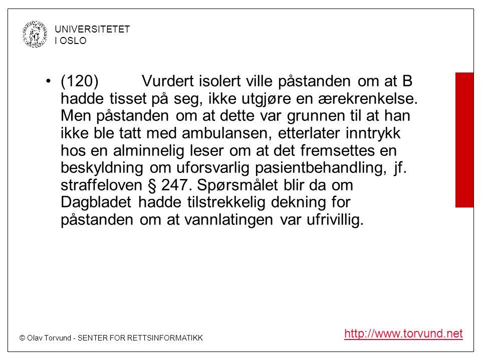 © Olav Torvund - SENTER FOR RETTSINFORMATIKK UNIVERSITETET I OSLO http://www.torvund.net •(120)Vurdert isolert ville påstanden om at B hadde tisset på