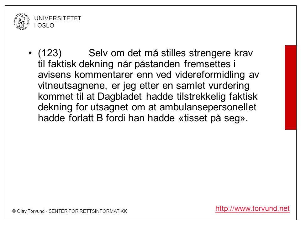 © Olav Torvund - SENTER FOR RETTSINFORMATIKK UNIVERSITETET I OSLO http://www.torvund.net •(123)Selv om det må stilles strengere krav til faktisk dekni
