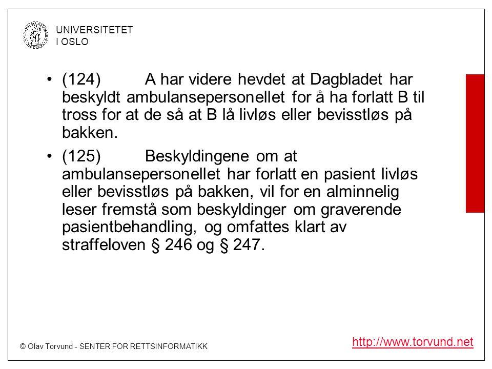 © Olav Torvund - SENTER FOR RETTSINFORMATIKK UNIVERSITETET I OSLO http://www.torvund.net •(124)A har videre hevdet at Dagbladet har beskyldt ambulanse