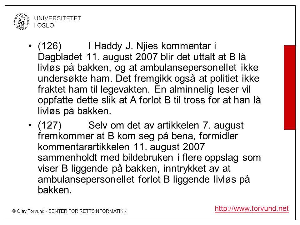 © Olav Torvund - SENTER FOR RETTSINFORMATIKK UNIVERSITETET I OSLO http://www.torvund.net •(126)I Haddy J. Njies kommentar i Dagbladet 11. august 2007