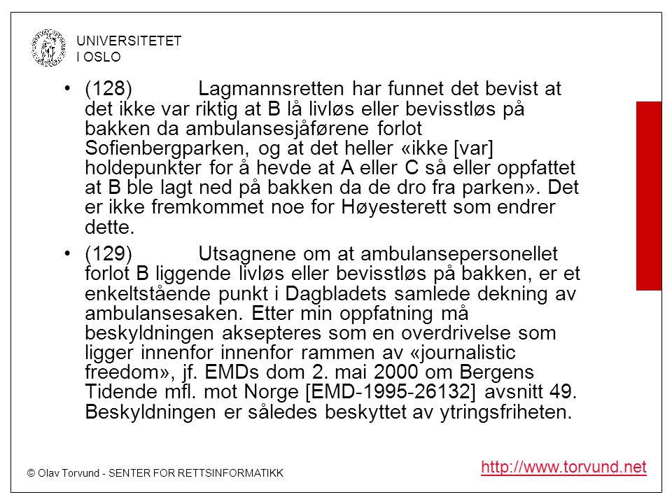 © Olav Torvund - SENTER FOR RETTSINFORMATIKK UNIVERSITETET I OSLO http://www.torvund.net •(128)Lagmannsretten har funnet det bevist at det ikke var ri