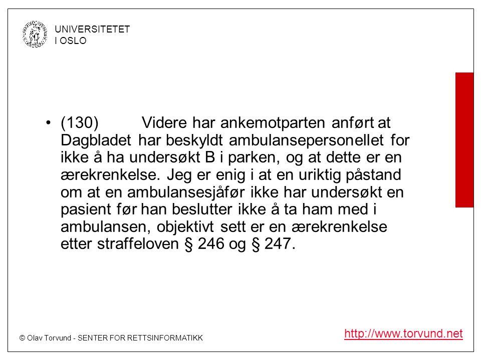 © Olav Torvund - SENTER FOR RETTSINFORMATIKK UNIVERSITETET I OSLO http://www.torvund.net •(130)Videre har ankemotparten anført at Dagbladet har beskyl