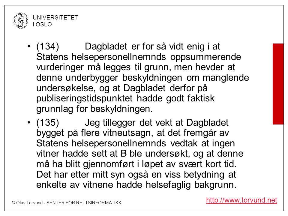 © Olav Torvund - SENTER FOR RETTSINFORMATIKK UNIVERSITETET I OSLO http://www.torvund.net •(134)Dagbladet er for så vidt enig i at Statens helsepersone