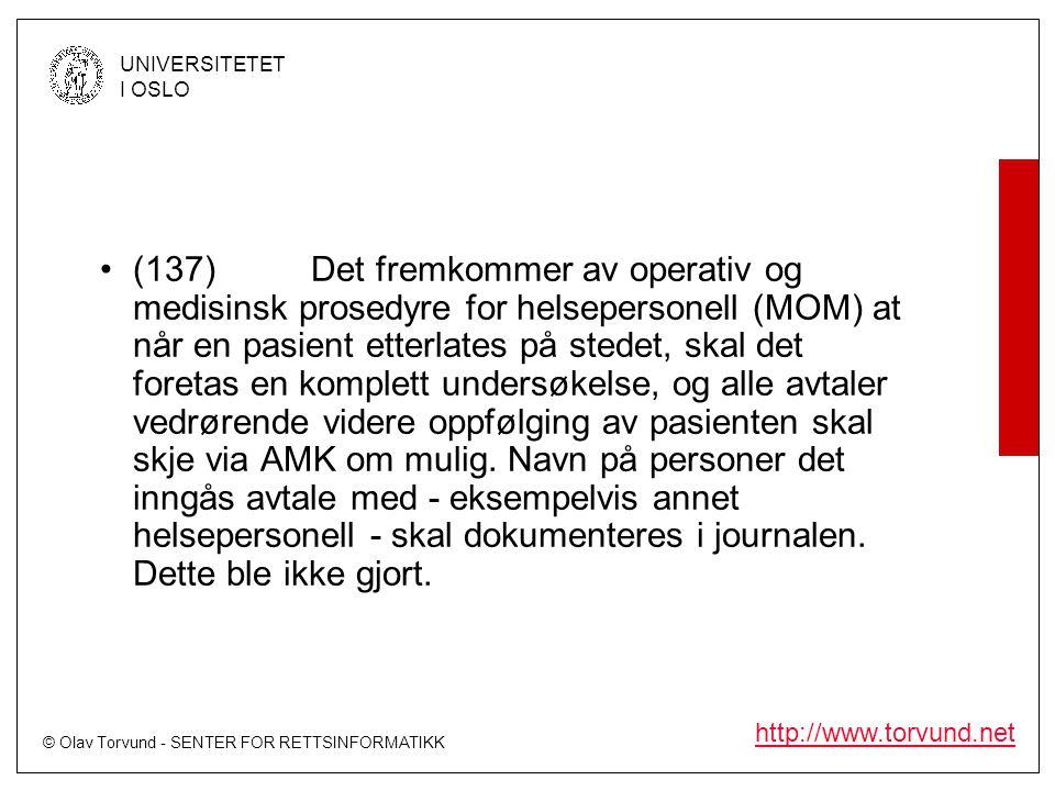© Olav Torvund - SENTER FOR RETTSINFORMATIKK UNIVERSITETET I OSLO http://www.torvund.net •(137)Det fremkommer av operativ og medisinsk prosedyre for h