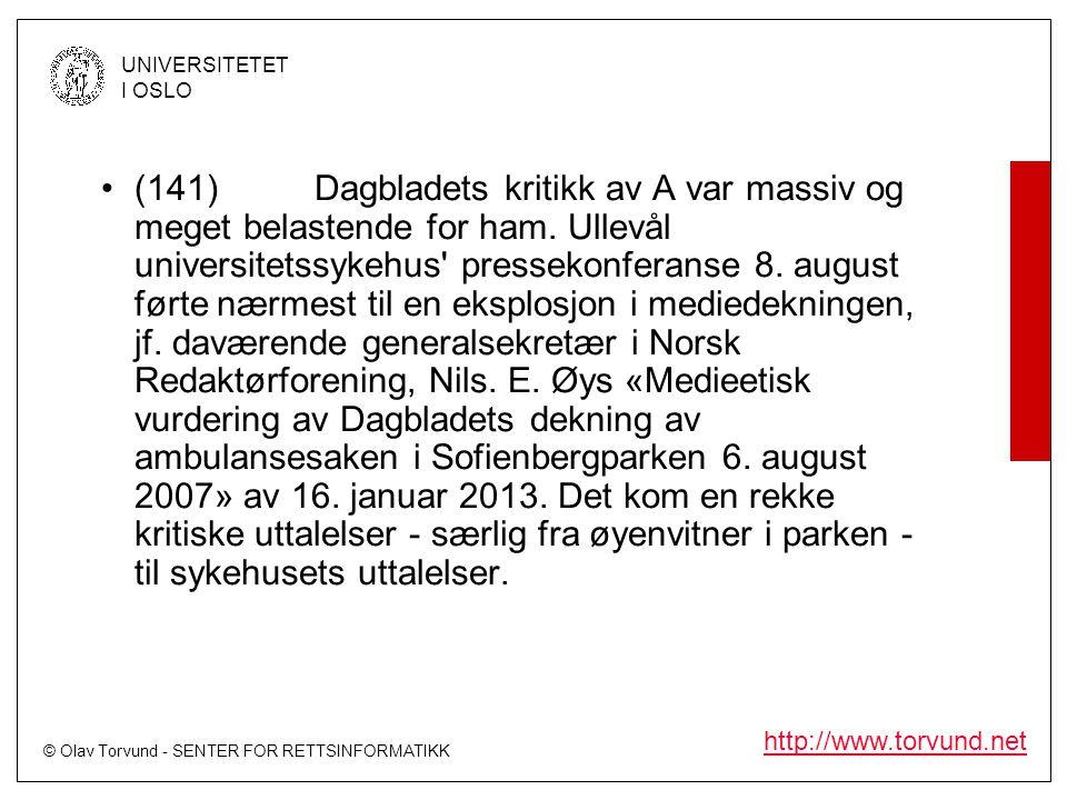 © Olav Torvund - SENTER FOR RETTSINFORMATIKK UNIVERSITETET I OSLO http://www.torvund.net •(141)Dagbladets kritikk av A var massiv og meget belastende