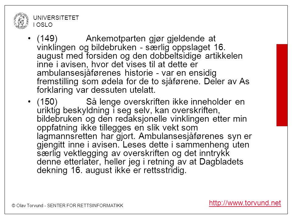 © Olav Torvund - SENTER FOR RETTSINFORMATIKK UNIVERSITETET I OSLO http://www.torvund.net •(149)Ankemotparten gjør gjeldende at vinklingen og bildebruk