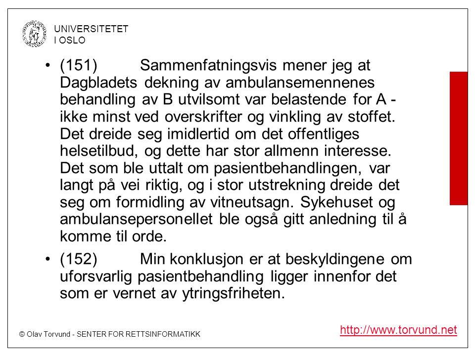 © Olav Torvund - SENTER FOR RETTSINFORMATIKK UNIVERSITETET I OSLO http://www.torvund.net •(151)Sammenfatningsvis mener jeg at Dagbladets dekning av am