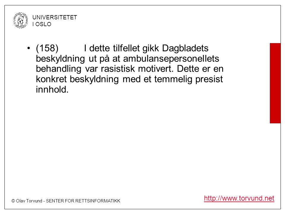 © Olav Torvund - SENTER FOR RETTSINFORMATIKK UNIVERSITETET I OSLO http://www.torvund.net •(158)I dette tilfellet gikk Dagbladets beskyldning ut på at