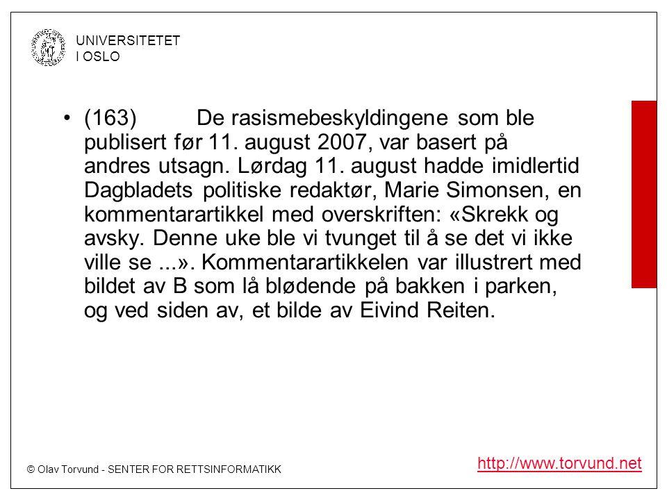 © Olav Torvund - SENTER FOR RETTSINFORMATIKK UNIVERSITETET I OSLO http://www.torvund.net •(163)De rasismebeskyldingene som ble publisert før 11. augus