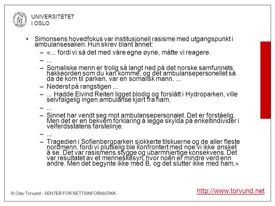 © Olav Torvund - SENTER FOR RETTSINFORMATIKK UNIVERSITETET I OSLO http://www.torvund.net •Simonsens hovedfokus var institusjonell rasisme med utgangsp