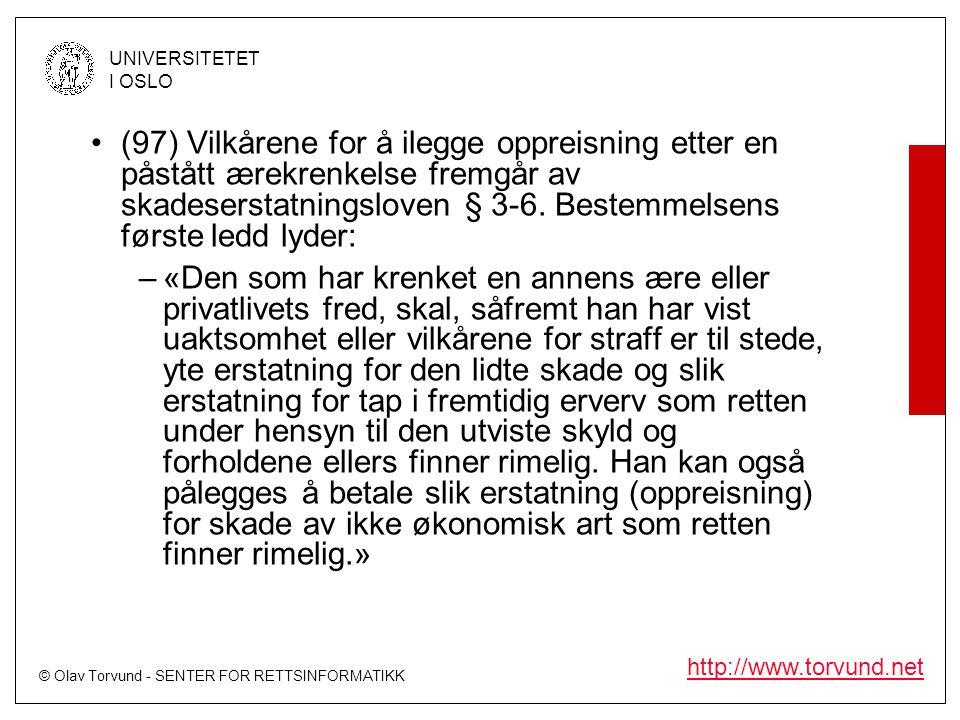 © Olav Torvund - SENTER FOR RETTSINFORMATIKK UNIVERSITETET I OSLO http://www.torvund.net •(97)Vilkårene for å ilegge oppreisning etter en påstått ærek