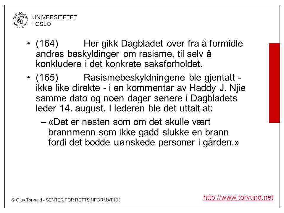 © Olav Torvund - SENTER FOR RETTSINFORMATIKK UNIVERSITETET I OSLO http://www.torvund.net •(164)Her gikk Dagbladet over fra å formidle andres beskyldin