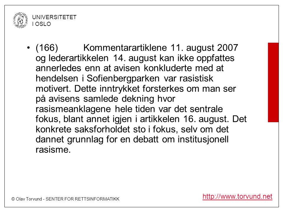 © Olav Torvund - SENTER FOR RETTSINFORMATIKK UNIVERSITETET I OSLO http://www.torvund.net •(166)Kommentarartiklene 11. august 2007 og lederartikkelen 1