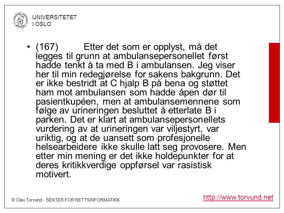 © Olav Torvund - SENTER FOR RETTSINFORMATIKK UNIVERSITETET I OSLO http://www.torvund.net •(167)Etter det som er opplyst, må det legges til grunn at am