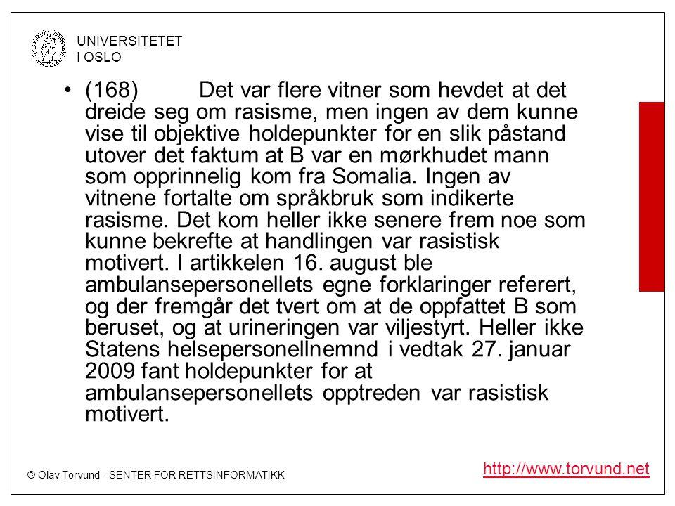 © Olav Torvund - SENTER FOR RETTSINFORMATIKK UNIVERSITETET I OSLO http://www.torvund.net •(168)Det var flere vitner som hevdet at det dreide seg om ra