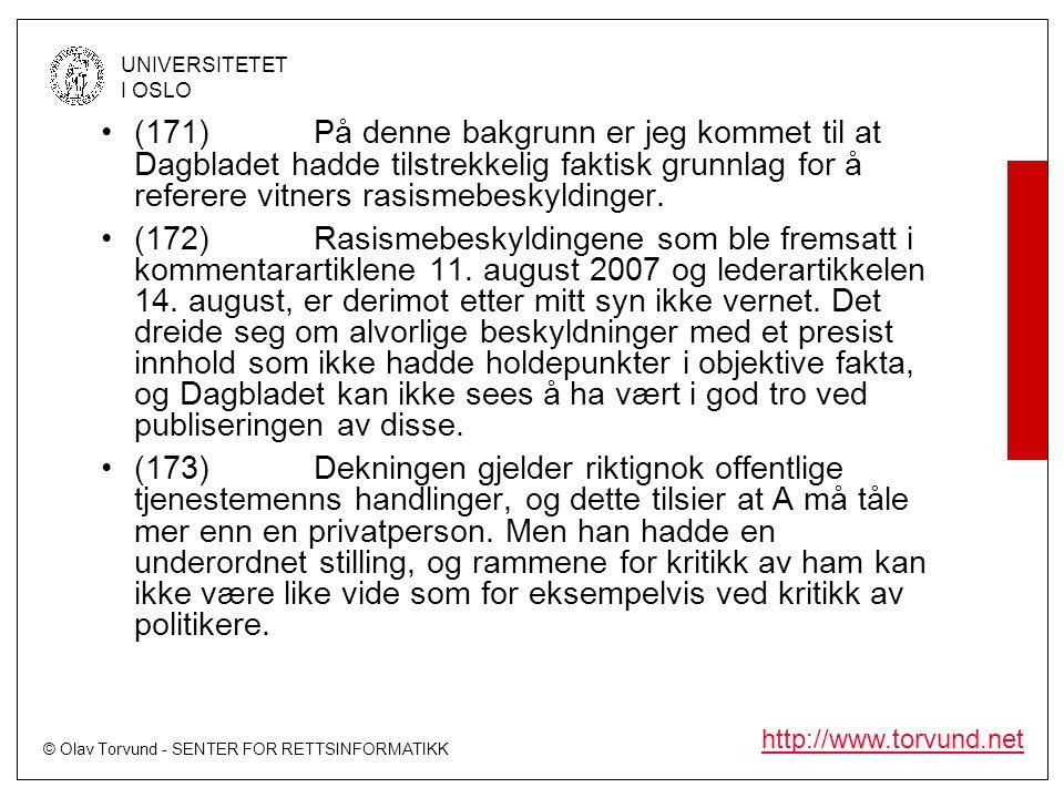 © Olav Torvund - SENTER FOR RETTSINFORMATIKK UNIVERSITETET I OSLO http://www.torvund.net •(171)På denne bakgrunn er jeg kommet til at Dagbladet hadde