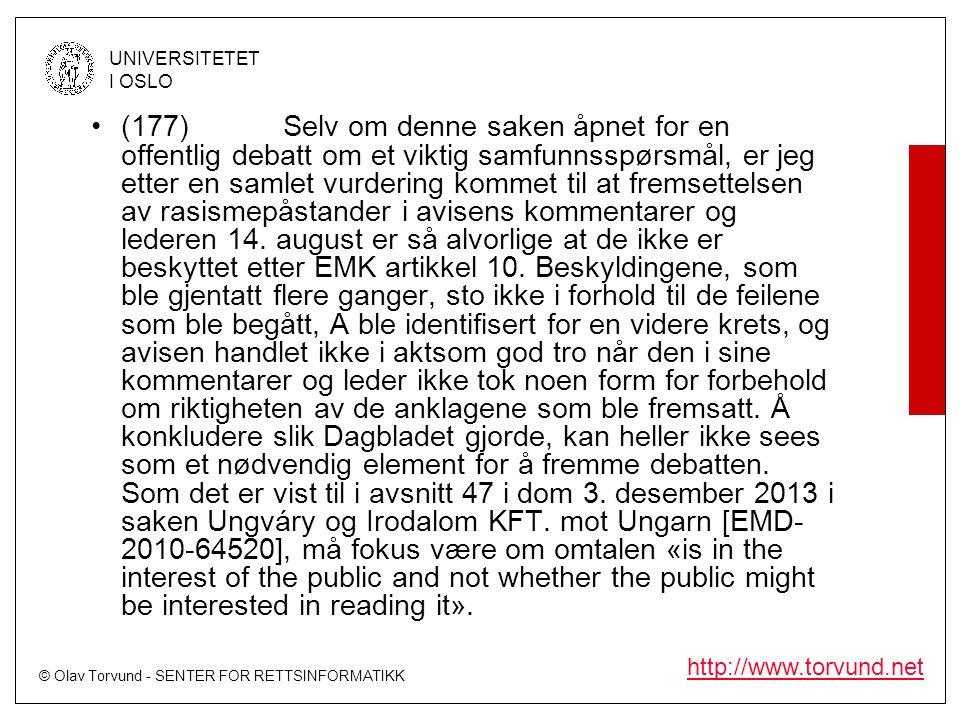 © Olav Torvund - SENTER FOR RETTSINFORMATIKK UNIVERSITETET I OSLO http://www.torvund.net •(177)Selv om denne saken åpnet for en offentlig debatt om et