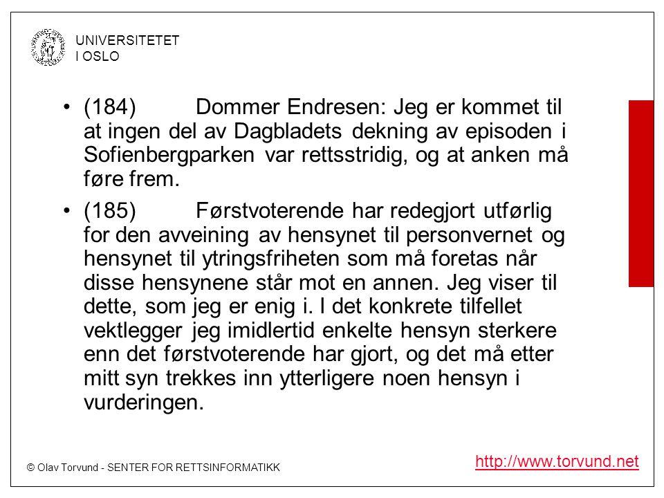 © Olav Torvund - SENTER FOR RETTSINFORMATIKK UNIVERSITETET I OSLO http://www.torvund.net •(184)Dommer Endresen: Jeg er kommet til at ingen del av Dagb