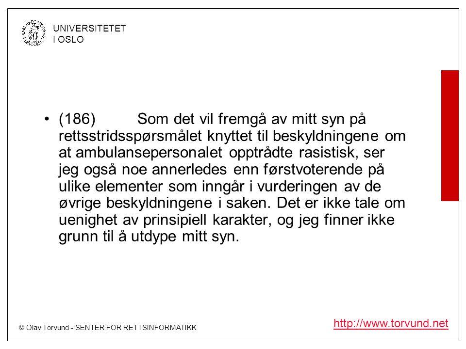 © Olav Torvund - SENTER FOR RETTSINFORMATIKK UNIVERSITETET I OSLO http://www.torvund.net •(186)Som det vil fremgå av mitt syn på rettsstridsspørsmålet