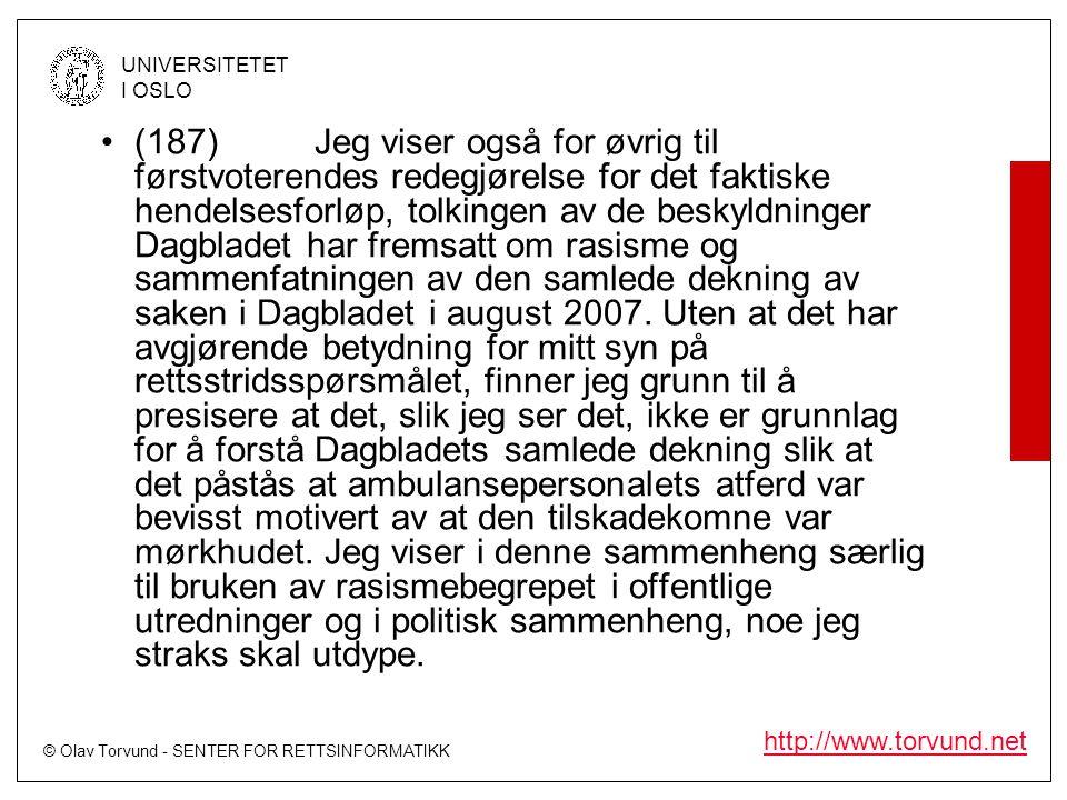 © Olav Torvund - SENTER FOR RETTSINFORMATIKK UNIVERSITETET I OSLO http://www.torvund.net •(187)Jeg viser også for øvrig til førstvoterendes redegjørel