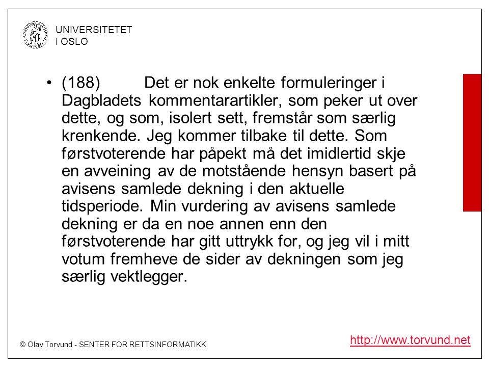 © Olav Torvund - SENTER FOR RETTSINFORMATIKK UNIVERSITETET I OSLO http://www.torvund.net •(188)Det er nok enkelte formuleringer i Dagbladets kommentar