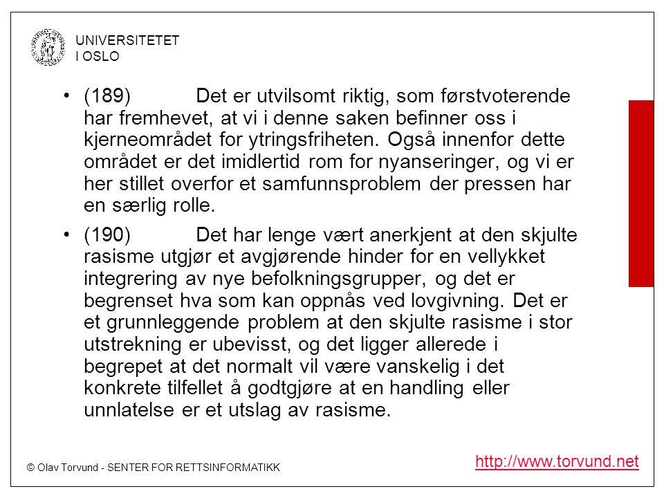 © Olav Torvund - SENTER FOR RETTSINFORMATIKK UNIVERSITETET I OSLO http://www.torvund.net •(189)Det er utvilsomt riktig, som førstvoterende har fremhev