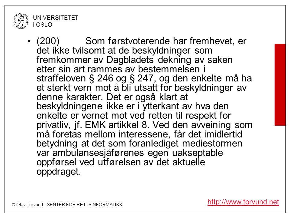 © Olav Torvund - SENTER FOR RETTSINFORMATIKK UNIVERSITETET I OSLO http://www.torvund.net •(200)Som førstvoterende har fremhevet, er det ikke tvilsomt