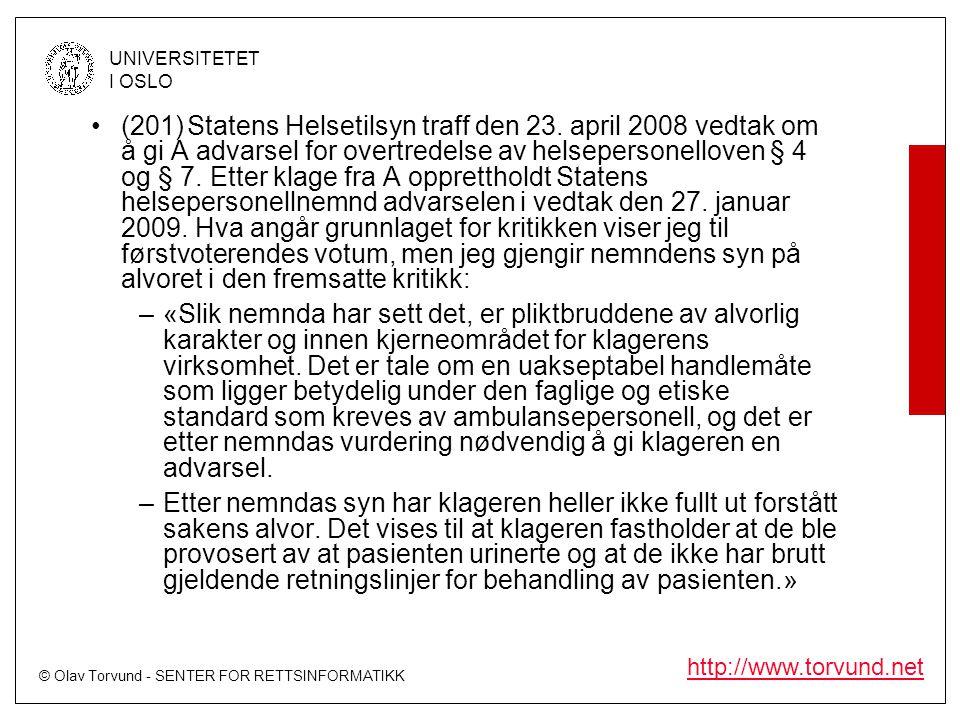© Olav Torvund - SENTER FOR RETTSINFORMATIKK UNIVERSITETET I OSLO http://www.torvund.net •(201)Statens Helsetilsyn traff den 23. april 2008 vedtak om